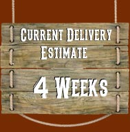 Delivery Estimate 4 Weeks
